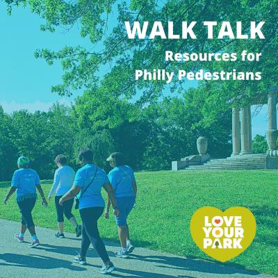 Walk Talk: Resources for Philly Pedestrians